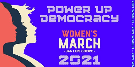 Womens March SLO 2021 - Power Up Democracy tickets