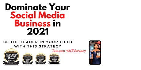 Dominate Your Social Media 2021 - Strategy Workshop 5th February tickets