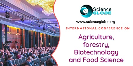 Conference on Agriculture, forestry, Biotechnology and Food Science(ICAFBFS tickets