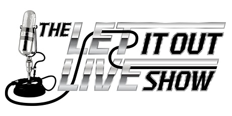 The Let it Out Live Show presents 1st Saturdays ~ Live ~ tickets