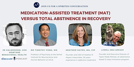 Medication-Assisted Treatment (MAT)  versus Total Abstinence in Recovery tickets