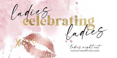 Ladies Night Out: Galentines Party! tickets