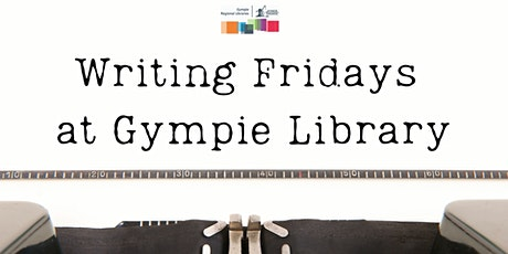 Writing Fridays at Gympie Library tickets