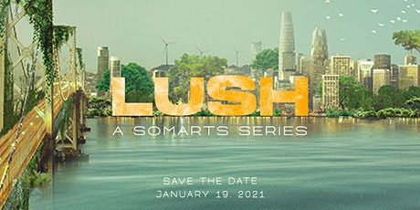 LUSH: A SOMArts Series Literary Edition tickets