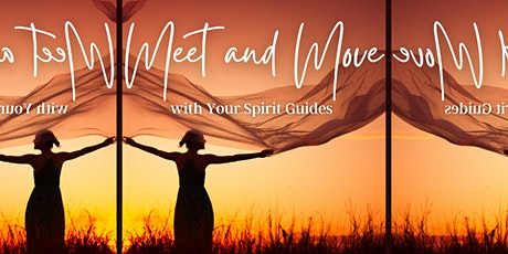 Meet and Move with Your Spirit Guides tickets