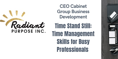 Time Stand Still: Time Management for Busy Professionals!!! tickets
