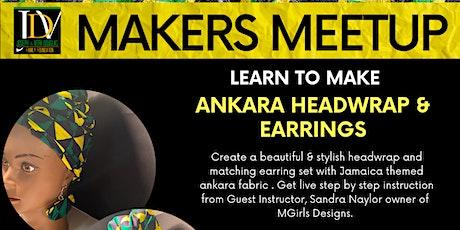 Makers Meetup- Ankara Headwrap & Earrings tickets