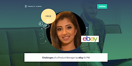Webinar: Challenges of a Product Manager by eBay Sr PM tickets