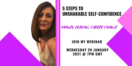 5 STEPS TO UNSHAKABLE SELF CONFIDENCE: WOMEN FEARING CAREER CHANGE tickets