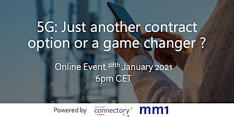 5G: Just another contract option or a game changer? - Online Event tickets