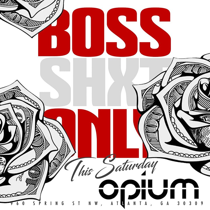 Boss Shxt Only this Saturday  @ Opium image