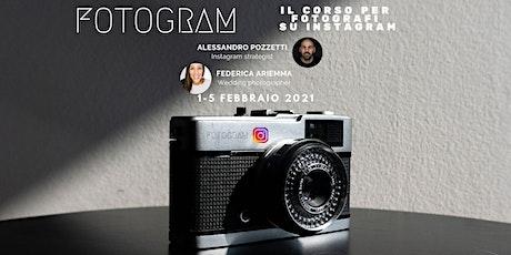 FOTOGRAM - corso per fotografi che vogliono emergere su Instagram biglietti