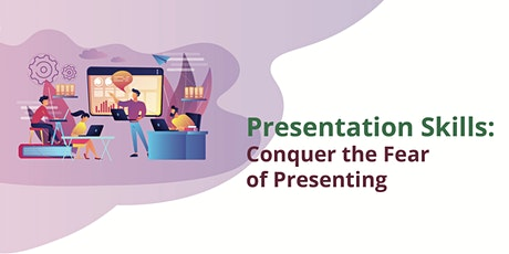 Presentation Skills - Conquer the Fear of Presenting tickets