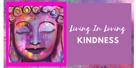 Living In Loving Kindness Art Workshop tickets