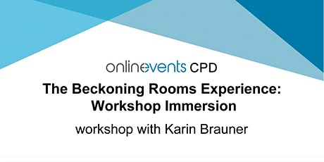 The Beckoning Rooms Experience - Workshop Immersion - Karin Brauner tickets