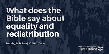 Bible Study | What does the Bible say about equality and redistribution? tickets