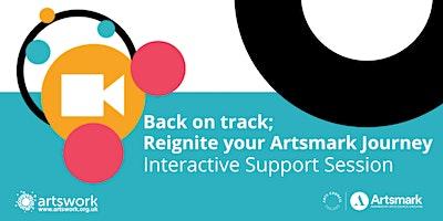 Back on track; reignite your Artsmark journey