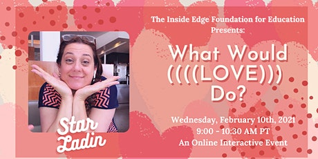 What Would ((((LOVE))) Do? with Star Ladin | The Inside Edge tickets