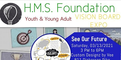 H.M.S. Foundation Youth and Young Adult Vision Board Expo tickets