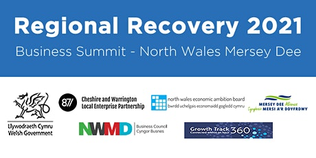 Regional Recovery  2021 - North Wales  Mersey Dee Business Summit tickets