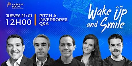 WakeUp & Smile: pitch a inversores y Q&A boletos