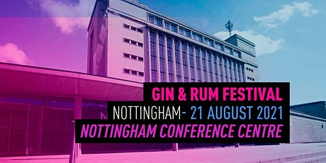 The Gin & Rum Festival - Nottingham - 2021 tickets