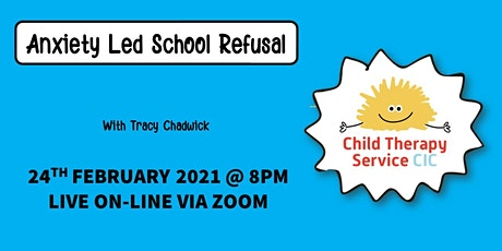Anxiety Led School Refusal tickets