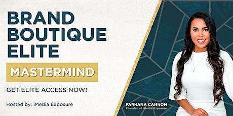 FREE Brand Boutique Elite Mastermind tickets