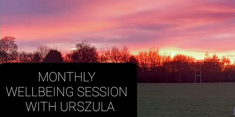 Monthly Wellbeing Session with Urszula tickets