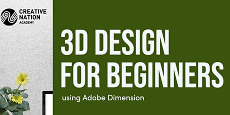 3D Design for Beginners using Adobe Dimension tickets