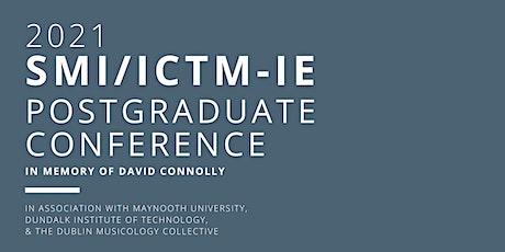 2021 SMI/ICTM-IE Postgraduate Conference tickets