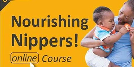 GCDA Nourishing Nippers- 5 weeks online course 4- Greenwich residents only. tickets