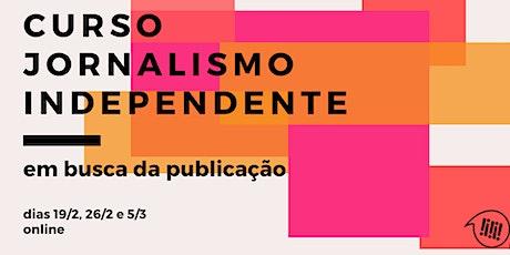 Curso Jornalismo Independente – em busca da publicação ingressos