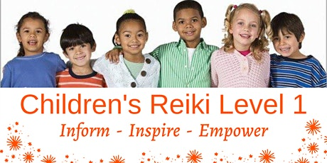 Children's Reiki Level I Workshop - Inform - Inspire - Empower tickets