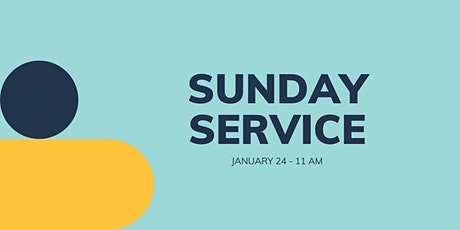Sunday Service 1/24 - 11 am tickets