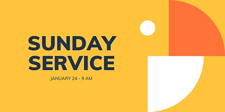 Sunday Service 1/24 - 9 am tickets