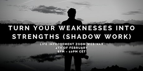 Turn your Weaknesses into Strengths (Shadow Work) - Online Growth Event tickets