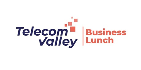 Business Lunch Telecom Valley billets