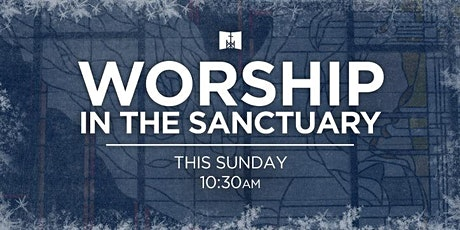 Worship in the Sanctuary • January 17th tickets