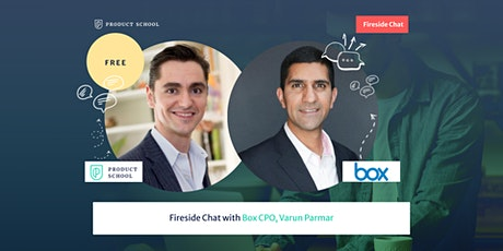 Fireside Chat with Box CPO, Varun Parmar tickets