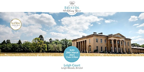 The Bristol Wedding Show Sunday 28th March 2021 tickets