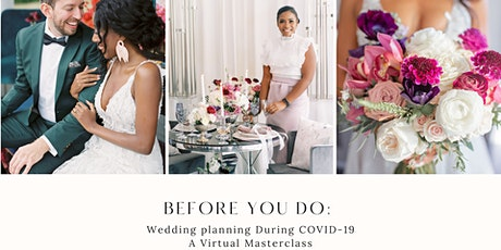 """Before You """"Do"""": Wedding Planning During COVID-19 tickets"""