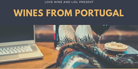 Online wine tasting - Love Wine and Lidl Portugal wine tour tickets