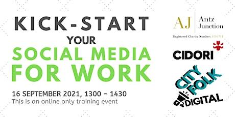 Kick-start Your Social Media for Work (16 September 2021) tickets