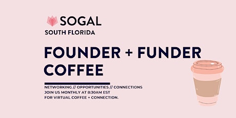 Virtual Founder + Funder Coffee (SoGal South Florida) tickets