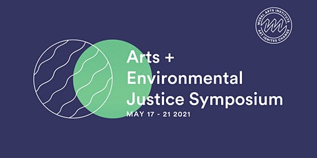 Arts + Environmental Justice Symposium tickets
