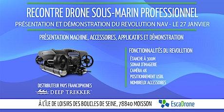 Rencontre drone sous-marin - ROV Revolution NAV billets