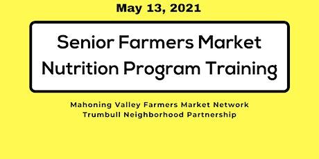Senior Farmers Market Nutrition Program Training tickets