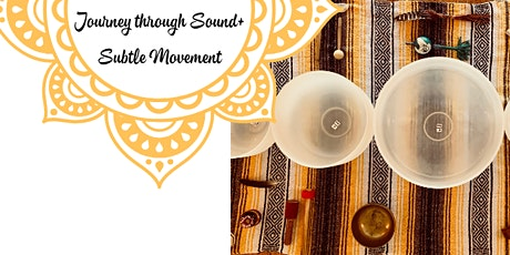 Journey Through Sound + Subtle Movement tickets