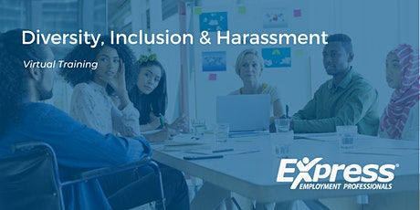 Diversity, Inclusion & Harassment Live Virtual Training tickets